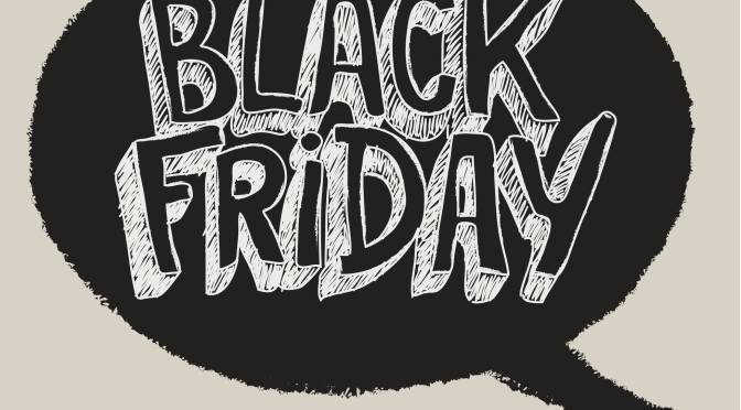 Need to Know: Black Friday
